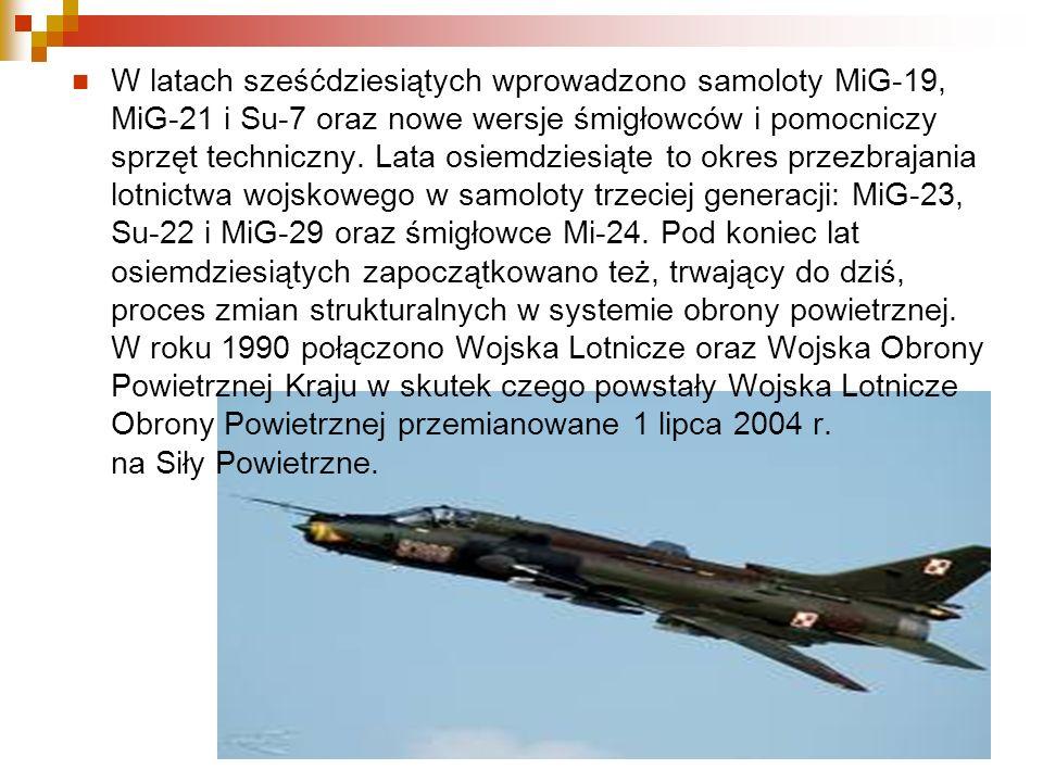 W latach sześćdziesiątych wprowadzono samoloty MiG-19, MiG-21 i Su-7 oraz nowe wersje śmigłowców i pomocniczy sprzęt techniczny.