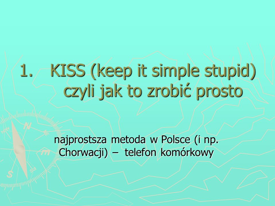 KISS (keep it simple stupid) czyli jak to zrobić prosto