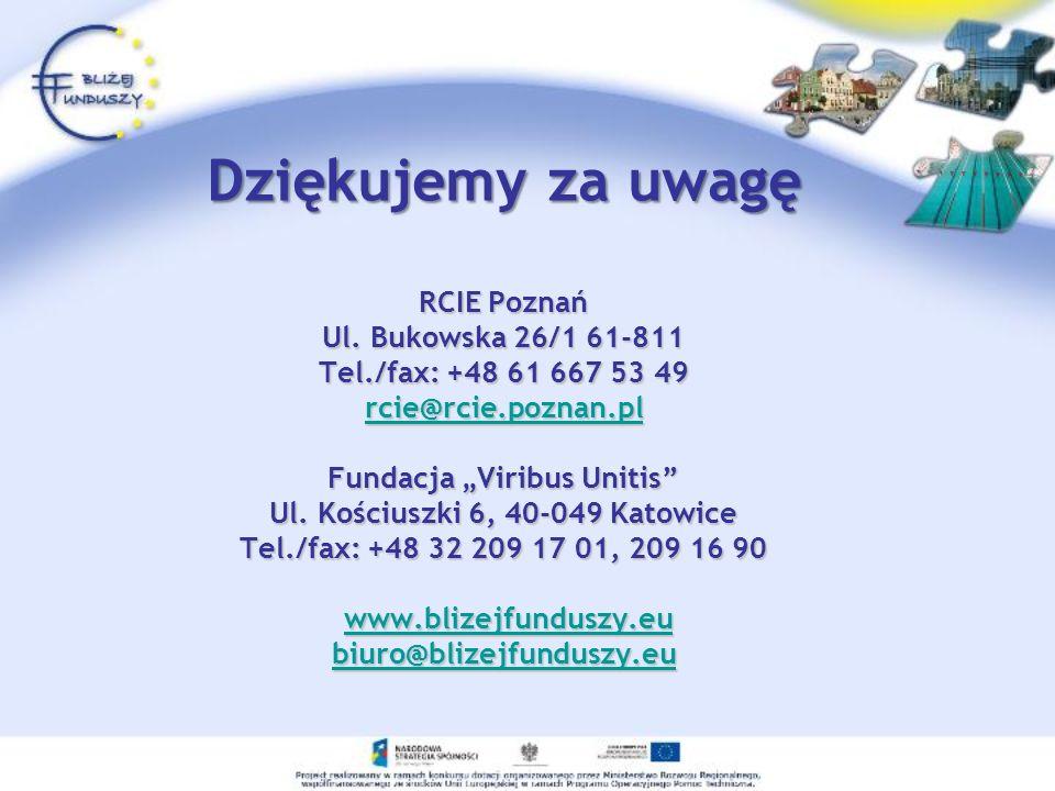 Dziękujemy za uwagę RCIE Poznań Ul. Bukowska 26/1 61-811 Tel