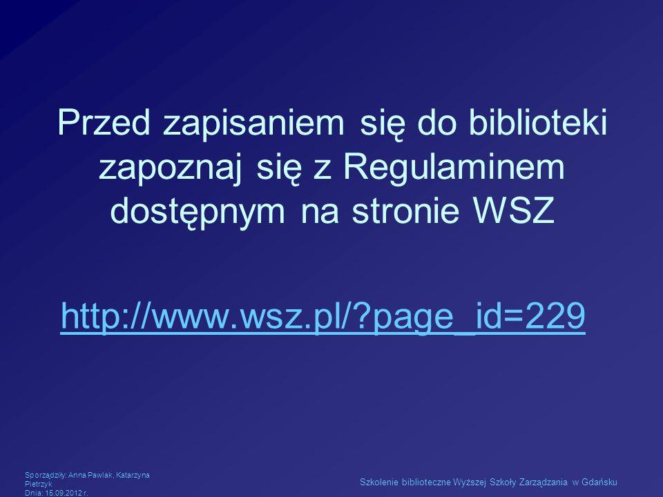 Przed zapisaniem się do biblioteki zapoznaj się z Regulaminem dostępnym na stronie WSZ
