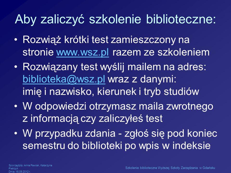 Aby zaliczyć szkolenie biblioteczne: