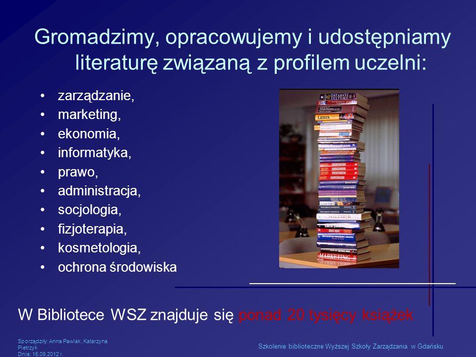 Gromadzimy, opracowujemy i udostępniamy literaturę związaną z profilem uczelni: