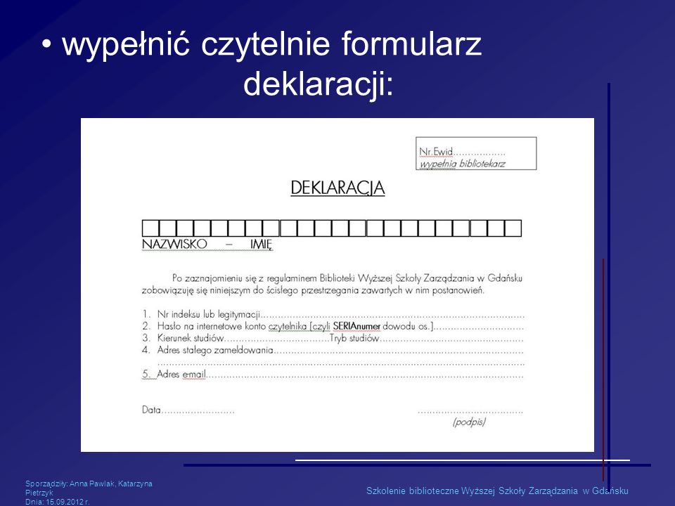 wypełnić czytelnie formularz deklaracji: