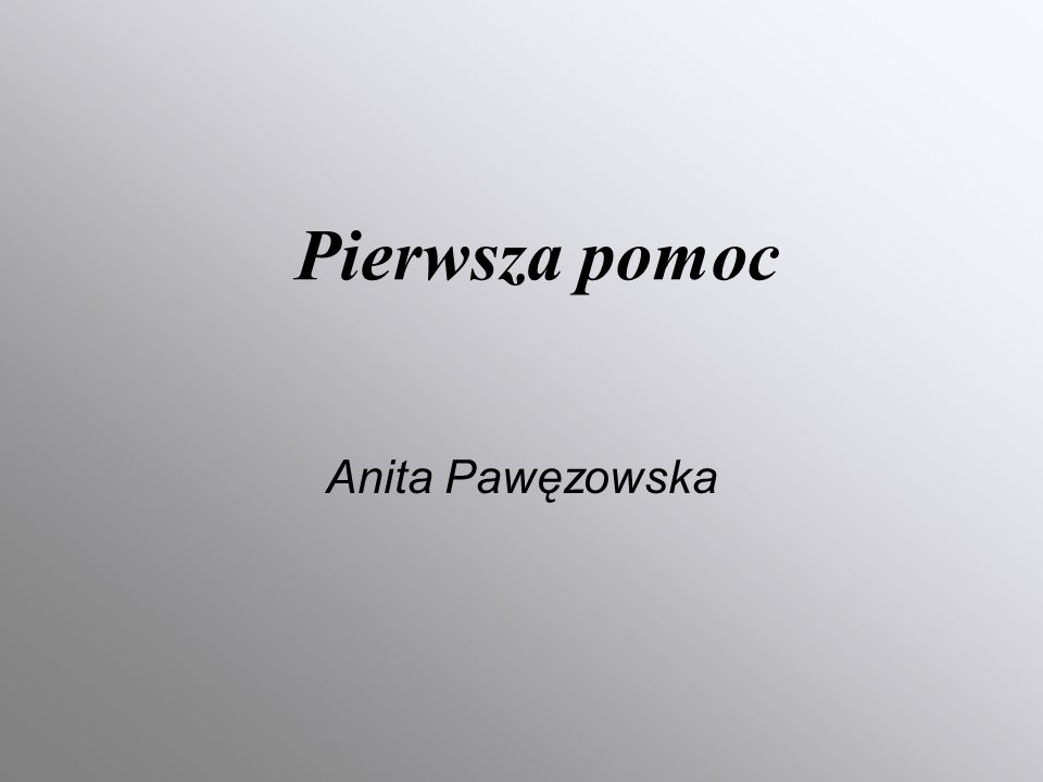 Pierwsza pomoc Anita Pawęzowska