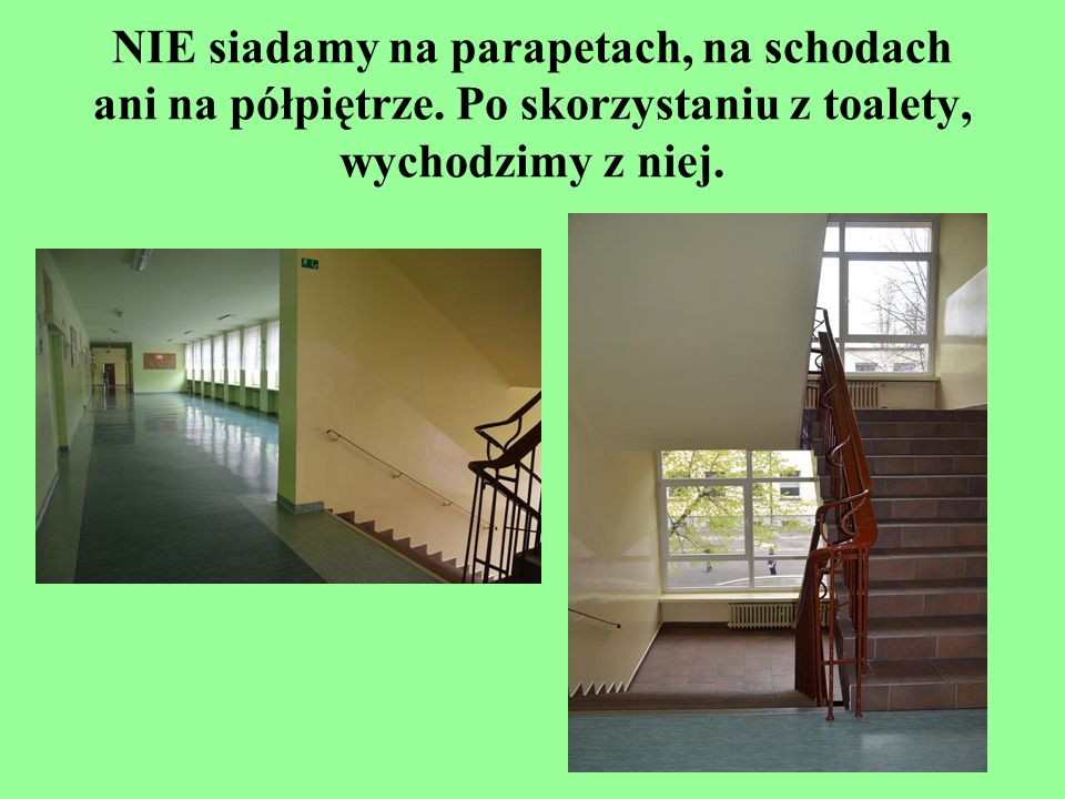NIE siadamy na parapetach, na schodach ani na półpiętrze
