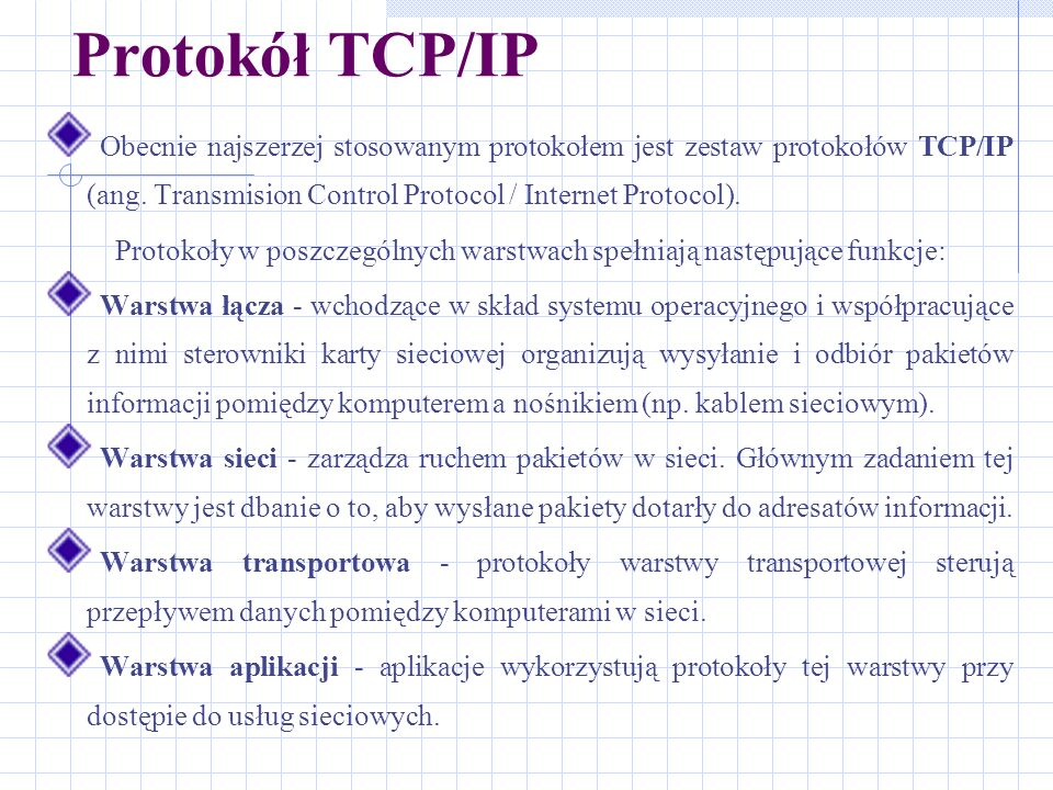 Protokoły w poszczególnych warstwach spełniają następujące funkcje: