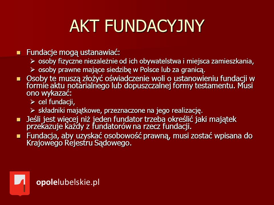 AKT FUNDACYJNY opolelubelskie.pl Fundacje mogą ustanawiać: