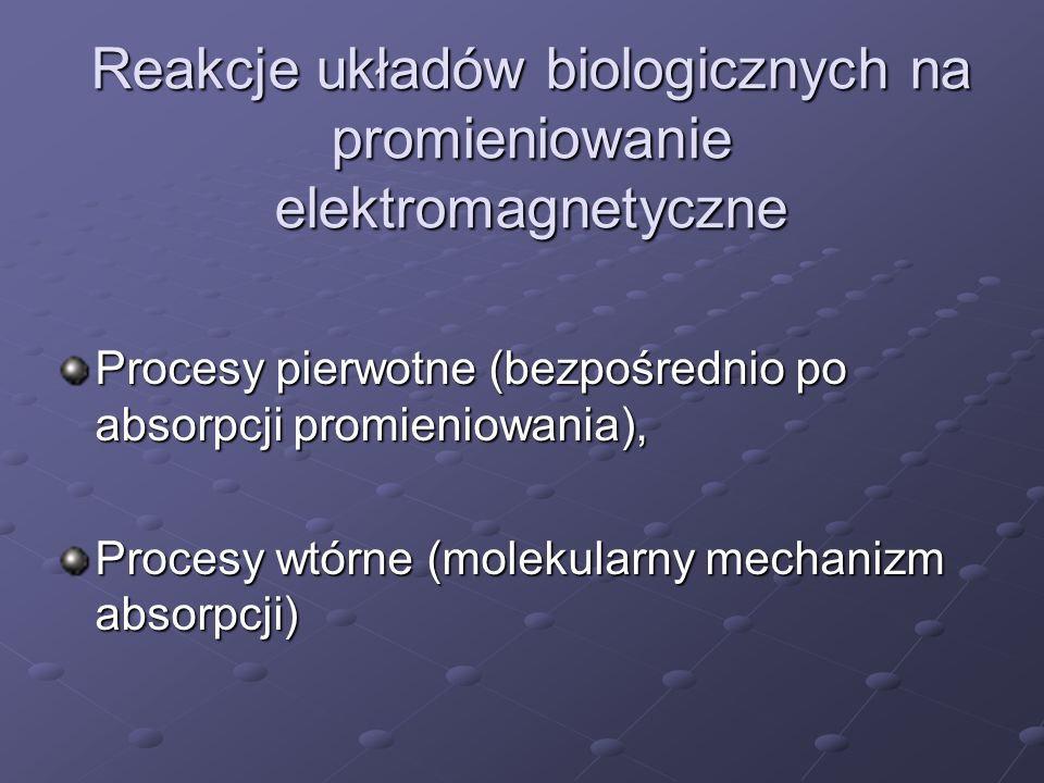 Reakcje układów biologicznych na promieniowanie elektromagnetyczne