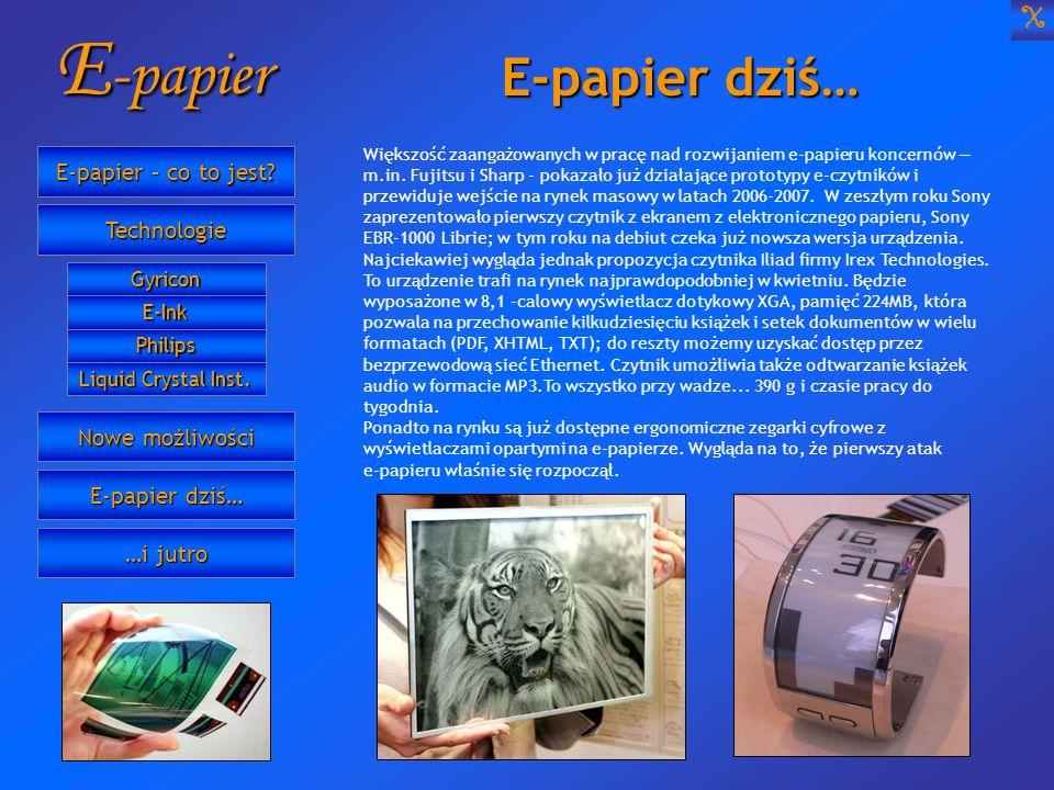 E-papier E-papier dziś… X E-papier – co to jest Technologie