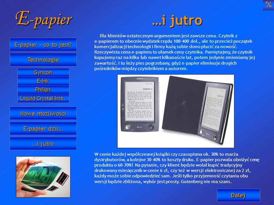 E-papier …i jutro X E-papier – co to jest Technologie Nowe możliwości