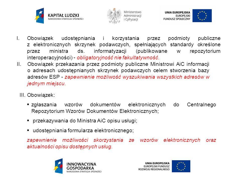 Obowiązek udostępniania i korzystania przez podmioty publiczne z elektronicznych skrzynek podawczych, spełniających standardy określone przez ministra ds. informatyzacji (publikowane w repozytorium interoperacyjności) - obligatoryjność nie fakultatywność.