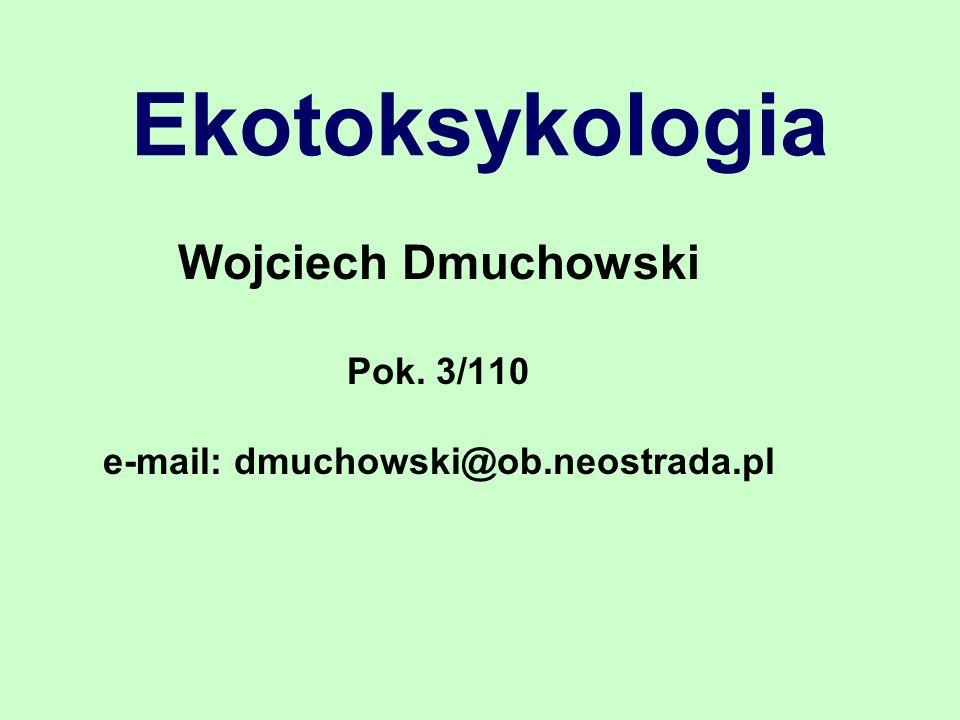 Wojciech Dmuchowski Pok. 3/110 e-mail: dmuchowski@ob.neostrada.pl