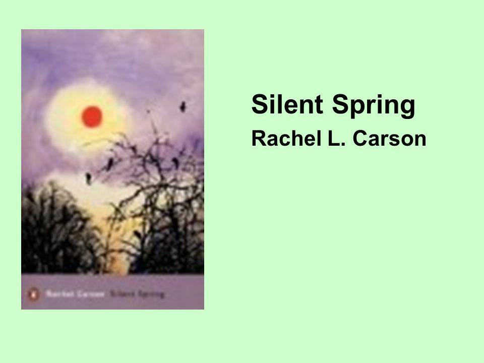 Silent Spring Rachel L. Carson