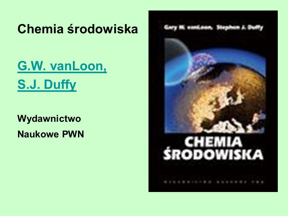 Chemia środowiska G.W. vanLoon, S.J. Duffy Wydawnictwo Naukowe PWN