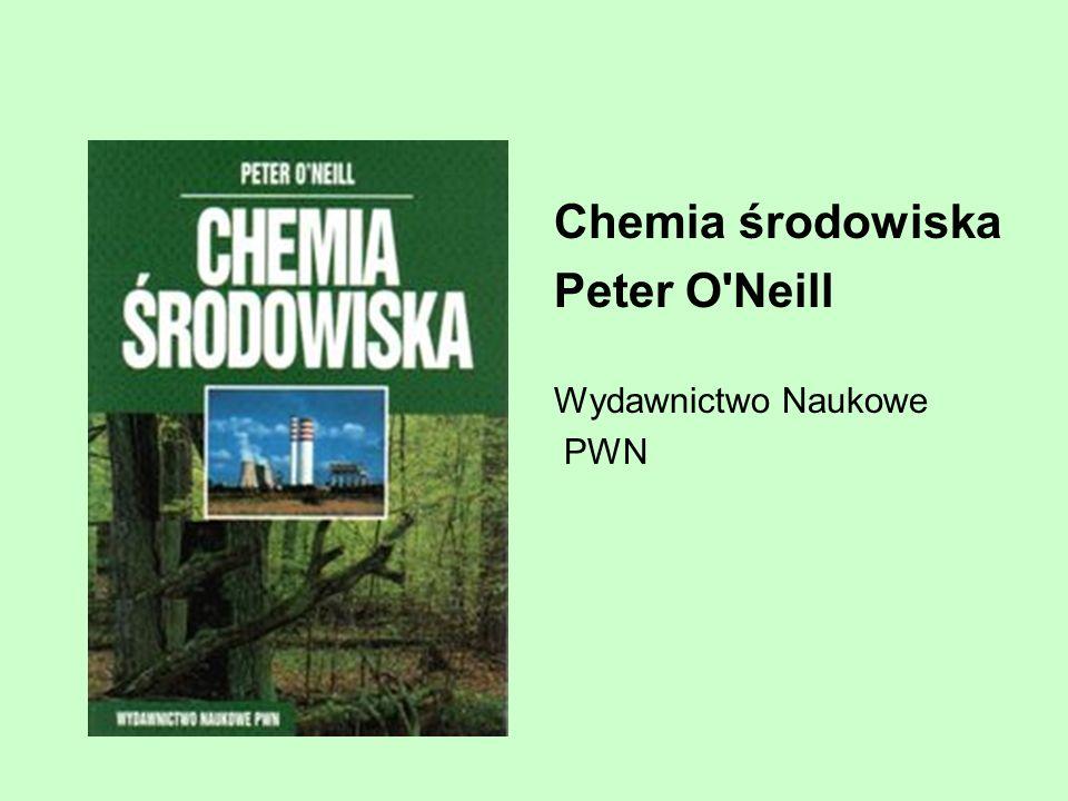 Chemia środowiska Peter O Neill Wydawnictwo Naukowe PWN
