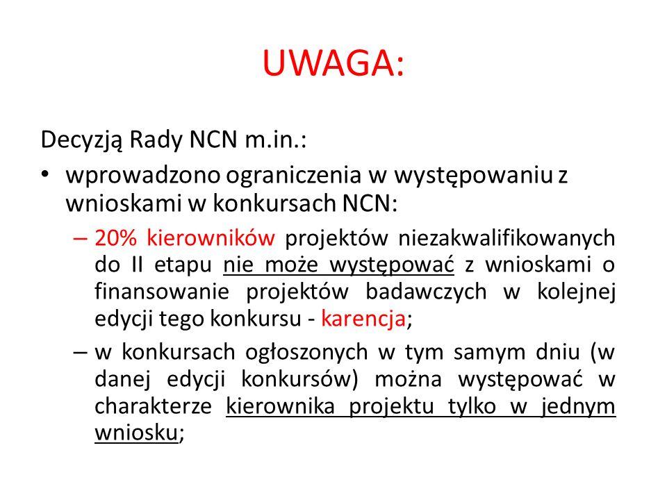 UWAGA: Decyzją Rady NCN m.in.: