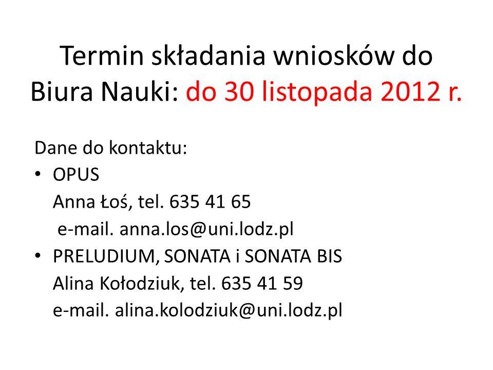 Termin składania wniosków do Biura Nauki: do 30 listopada 2012 r.