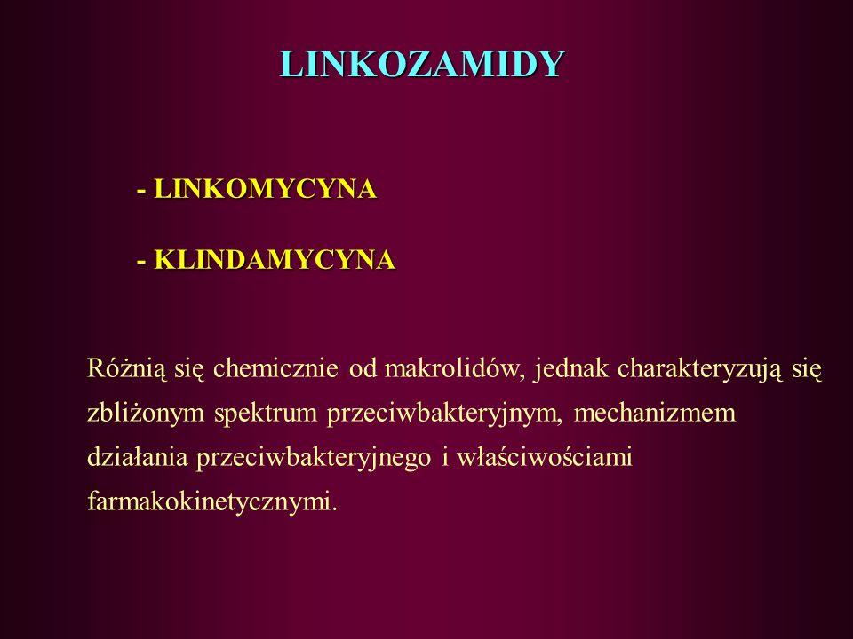 LINKOZAMIDY - LINKOMYCYNA - KLINDAMYCYNA