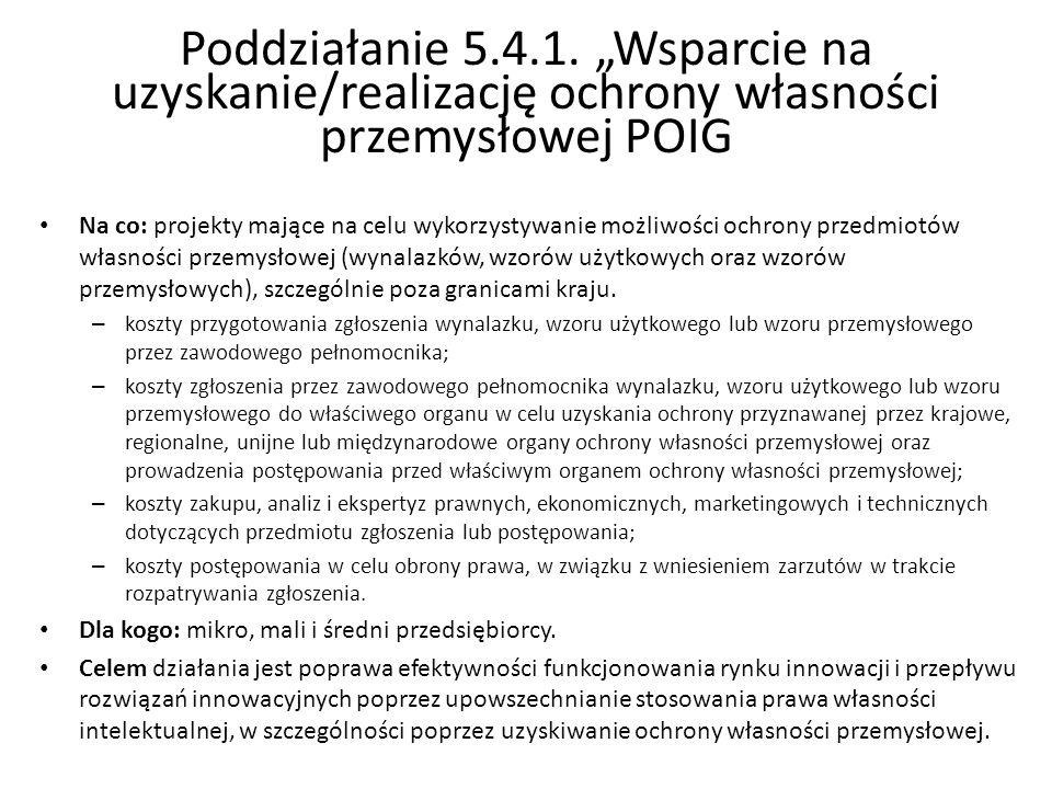 """Poddziałanie 5.4.1. """"Wsparcie na uzyskanie/realizację ochrony własności przemysłowej POIG"""