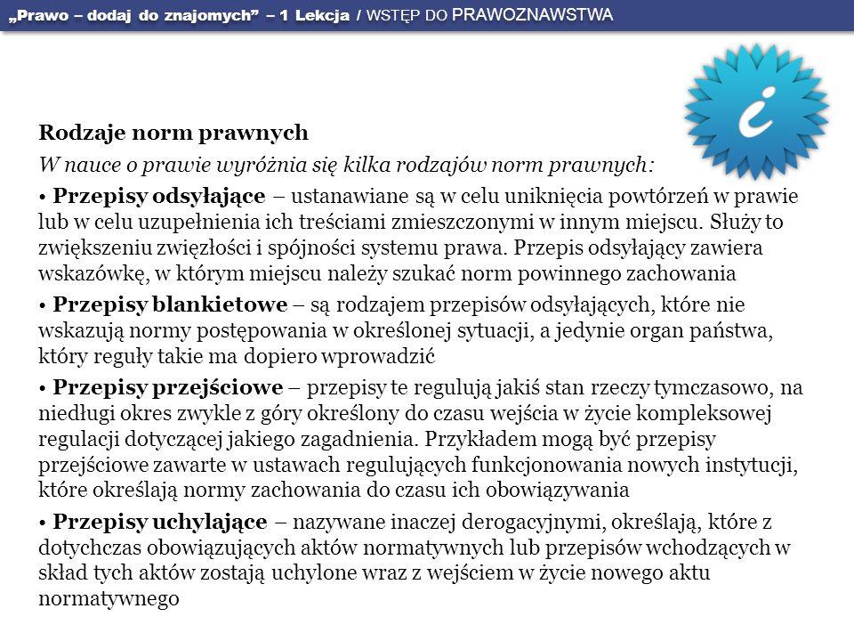 W nauce o prawie wyróżnia się kilka rodzajów norm prawnych:
