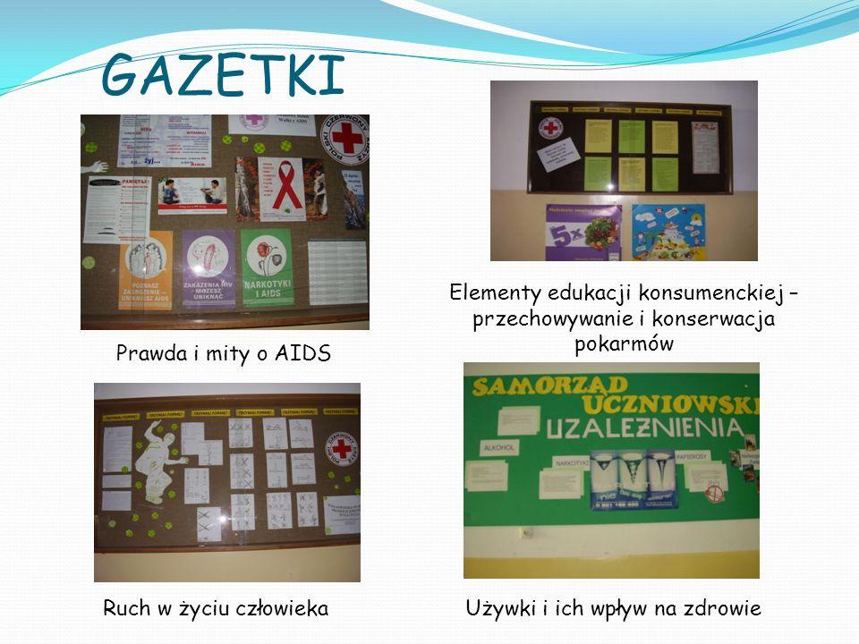 GAZETKI Elementy edukacji konsumenckiej – przechowywanie i konserwacja pokarmów. Prawda i mity o AIDS.