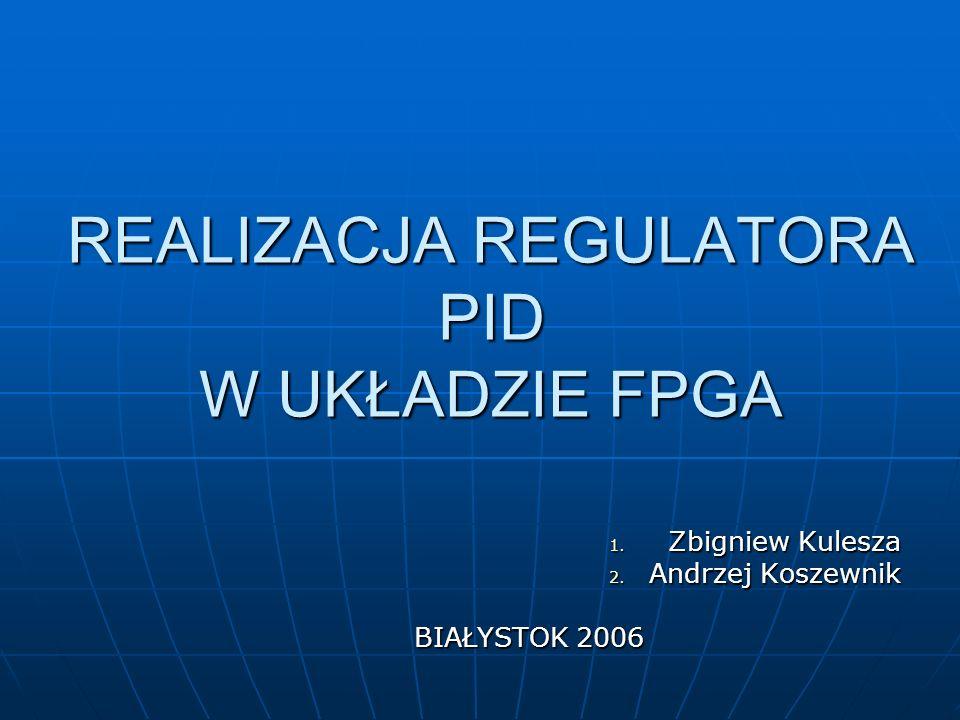 REALIZACJA REGULATORA PID W UKŁADZIE FPGA