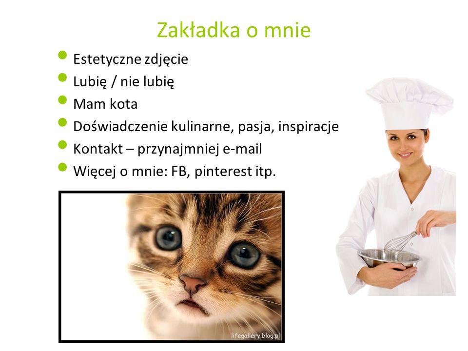 Zakładka o mnie Estetyczne zdjęcie Lubię / nie lubię Mam kota