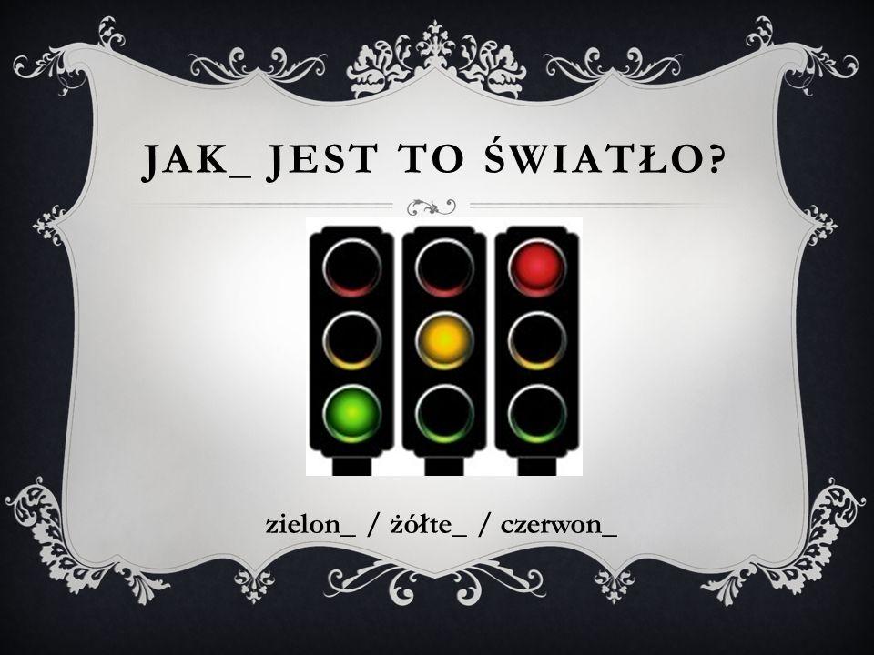 zielon_ / żółte_ / czerwon_