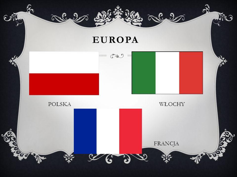 Europa POLSKA WŁOCHY FRANCJA