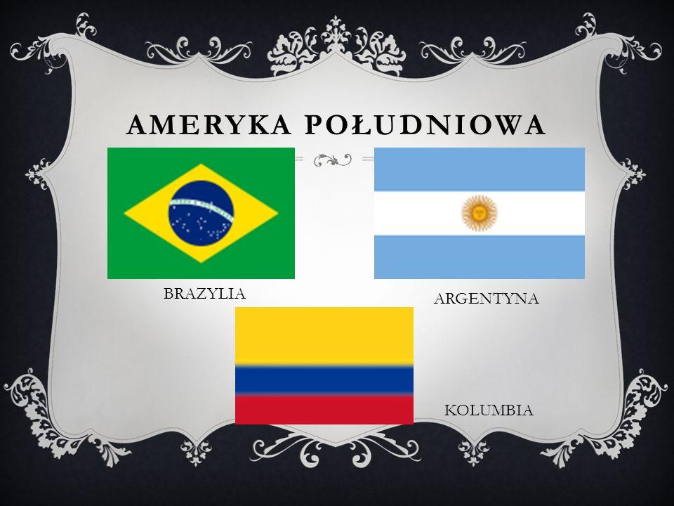Ameryka POŁUDNIOWA BRAZYLIA ARGENTYNA KOLUMBIA