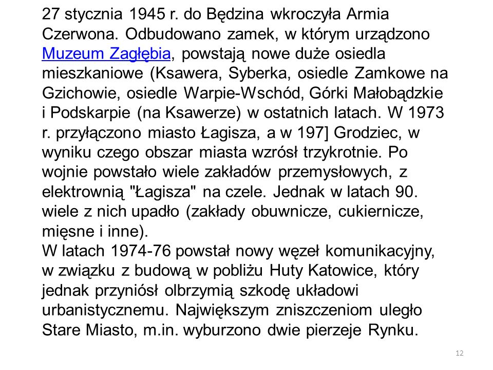 27 stycznia 1945 r. do Będzina wkroczyła Armia Czerwona