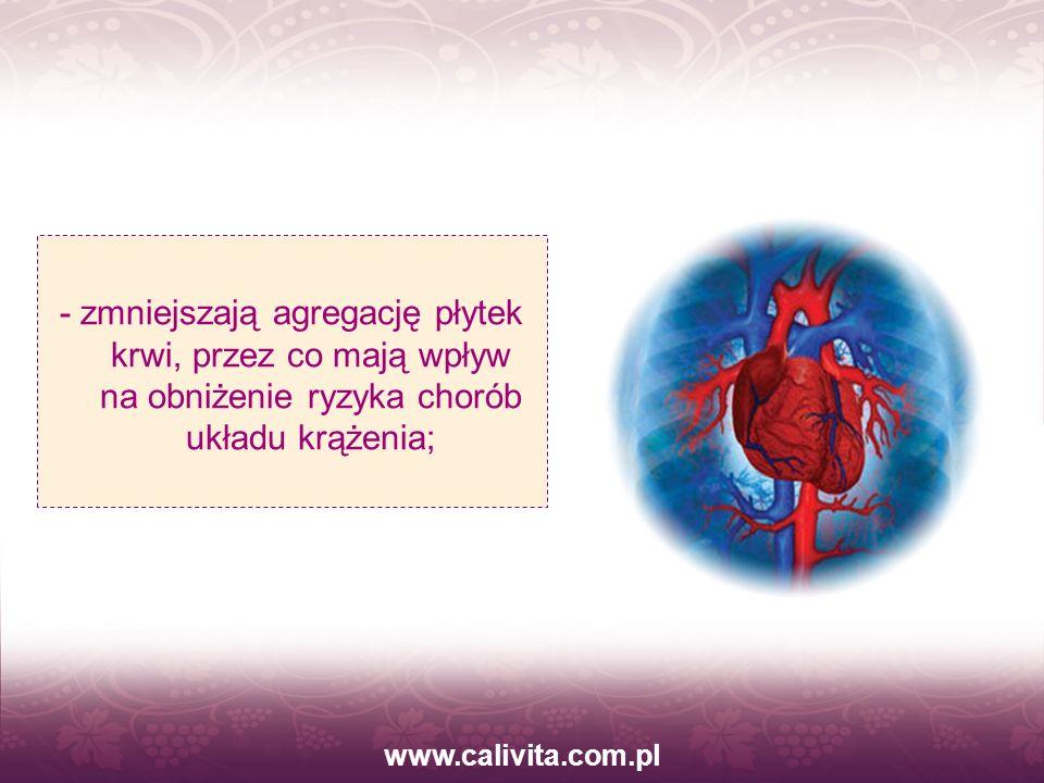 www.calivita.com.pl - zmniejszają agregację płytek krwi, przez co mają wpływ na obniżenie ryzyka chorób układu krążenia;