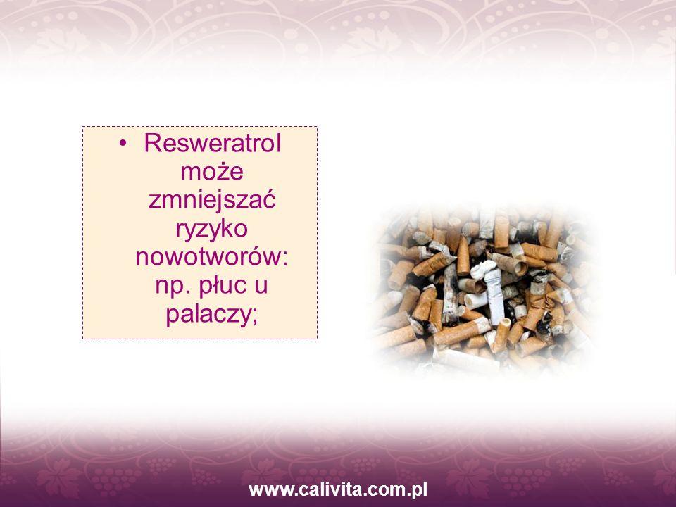 Resweratrol może zmniejszać ryzyko nowotworów: np. płuc u palaczy;