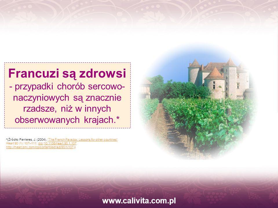 www.calivita.com.pl Francuzi są zdrowsi - przypadki chorób sercowo-naczyniowych są znacznie rzadsze, niż w innych obserwowanych krajach.*