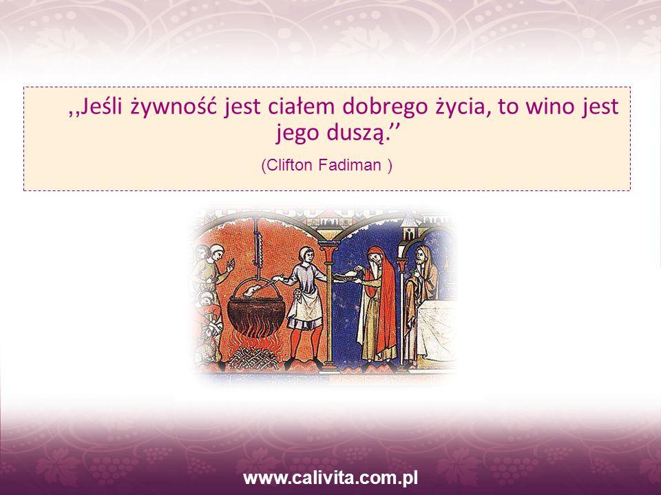 ,,Jeśli żywność jest ciałem dobrego życia, to wino jest jego duszą.''