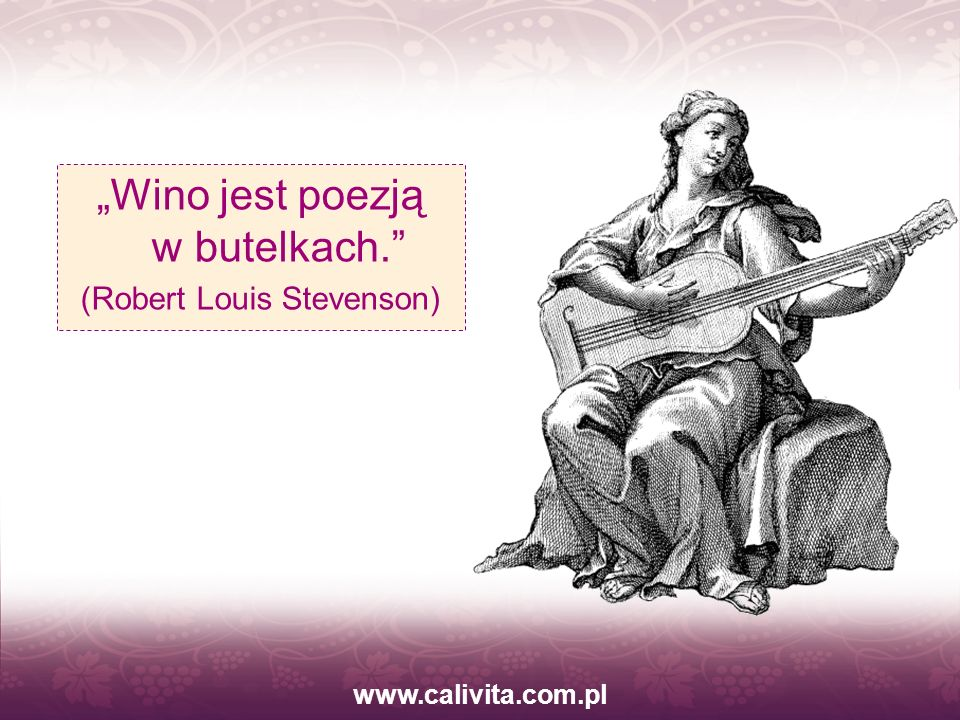 """""""Wino jest poezją w butelkach."""