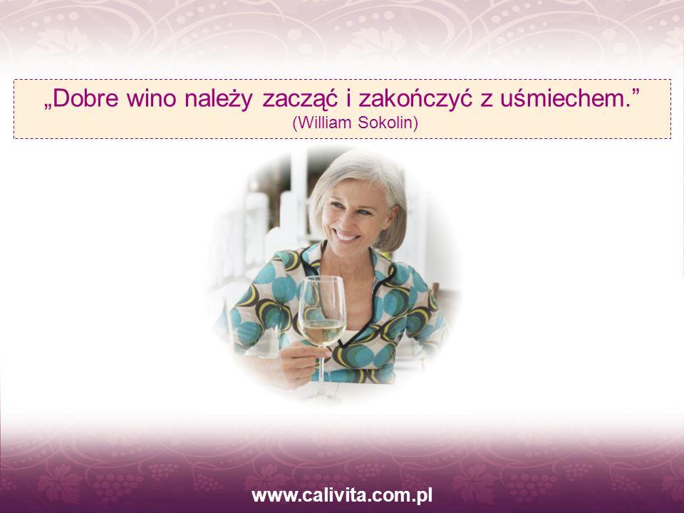 """""""Dobre wino należy zacząć i zakończyć z uśmiechem. (William Sokolin)"""