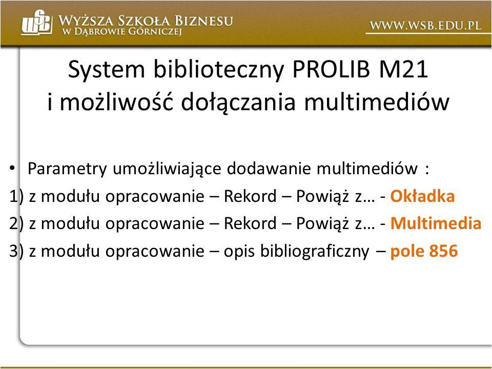 System biblioteczny PROLIB M21 i możliwość dołączania multimediów