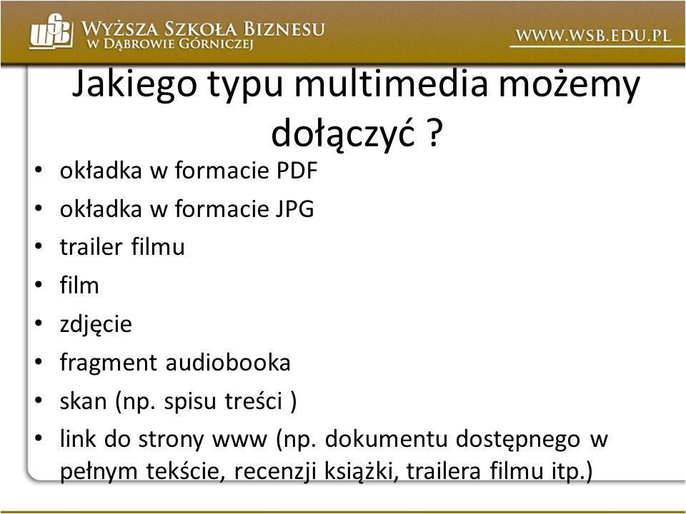 Jakiego typu multimedia możemy dołączyć