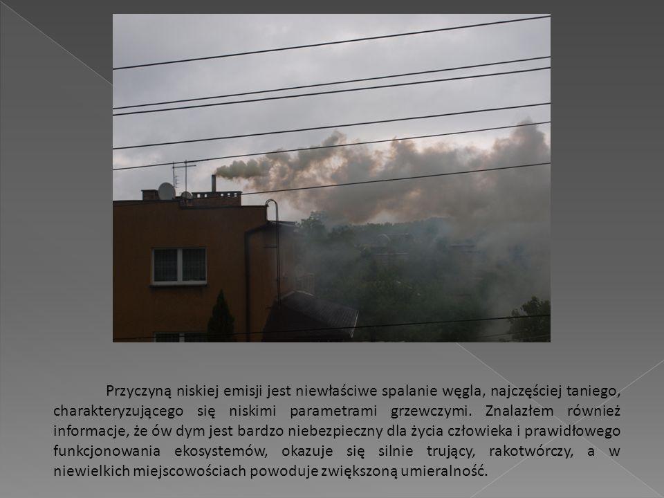 Przyczyną niskiej emisji jest niewłaściwe spalanie węgla, najczęściej taniego, charakteryzującego się niskimi parametrami grzewczymi.