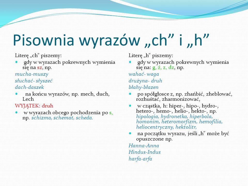 """Pisownia wyrazów """"ch i """"h"""