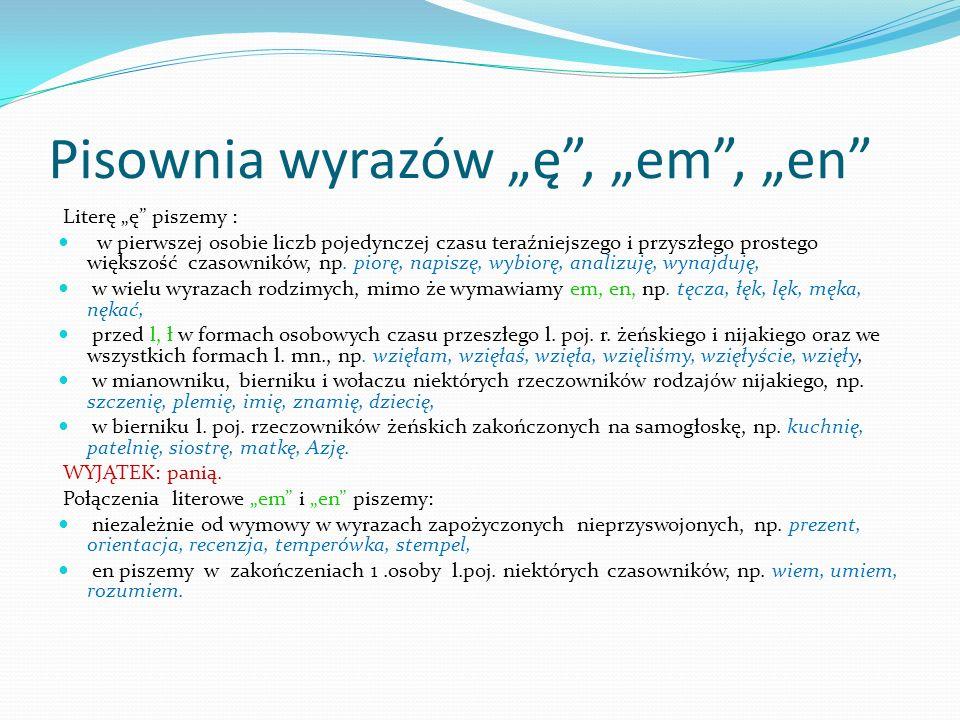 """Pisownia wyrazów """"ę , """"em , """"en"""