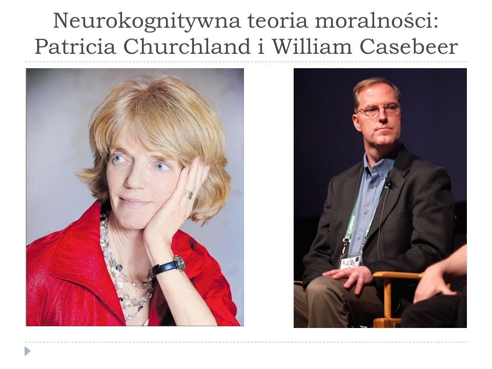 Neurokognitywna teoria moralności: Patricia Churchland i William Casebeer