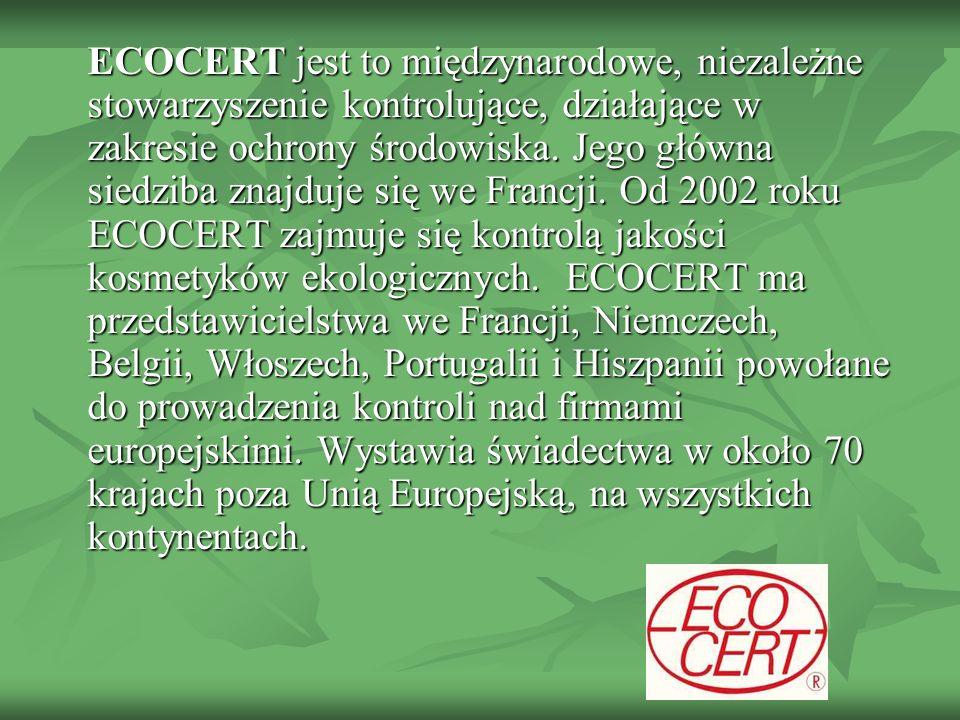 ECOCERT jest to międzynarodowe, niezależne stowarzyszenie kontrolujące, działające w zakresie ochrony środowiska.