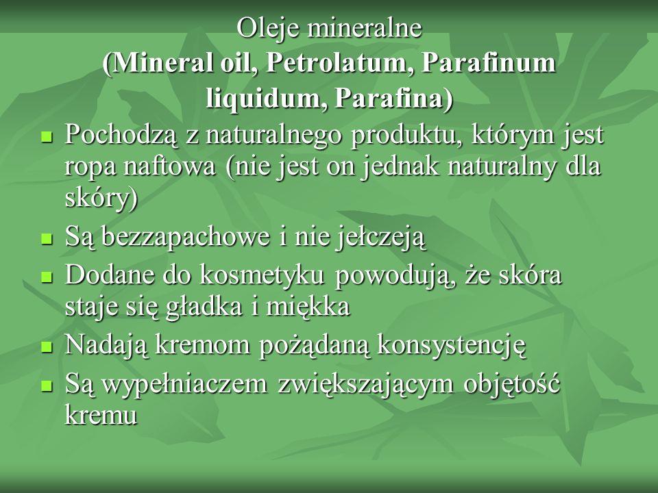 Oleje mineralne (Mineral oil, Petrolatum, Parafinum liquidum, Parafina)