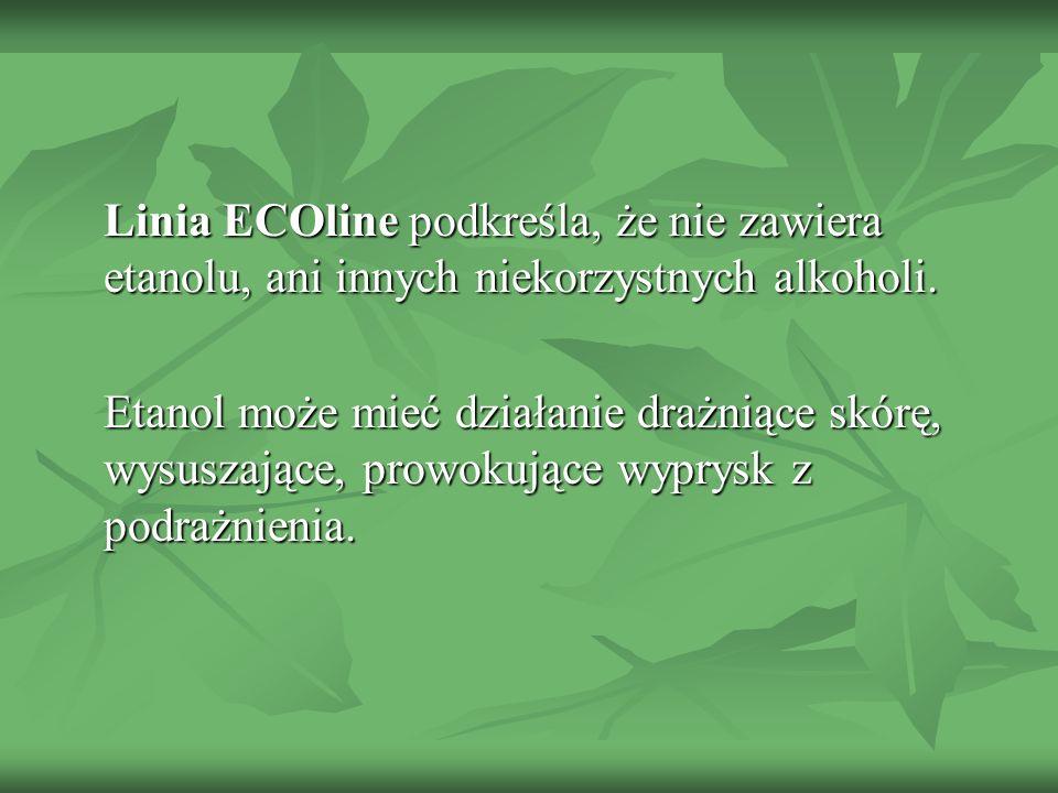 Linia ECOline podkreśla, że nie zawiera etanolu, ani innych niekorzystnych alkoholi.