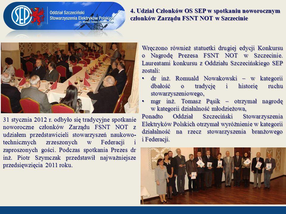 4. Udział Członków OS SEP w spotkaniu noworocznym członków Zarządu FSNT NOT w Szczecinie