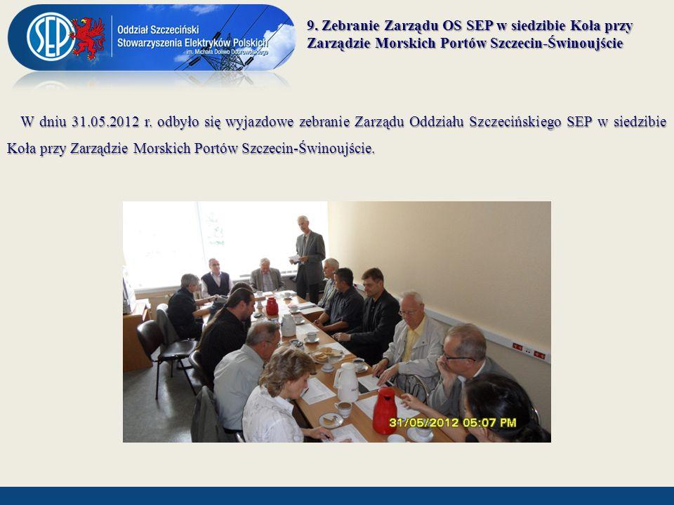 9. Zebranie Zarządu OS SEP w siedzibie Koła przy Zarządzie Morskich Portów Szczecin-Świnoujście