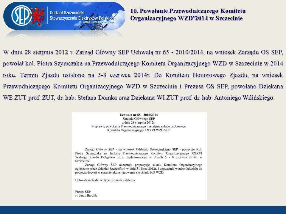 10. Powołanie Przewodniczącego Komitetu Organizacyjnego WZD'2014 w Szczecinie