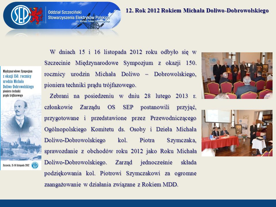 12. Rok 2012 Rokiem Michała Doliwo-Dobrowolskiego